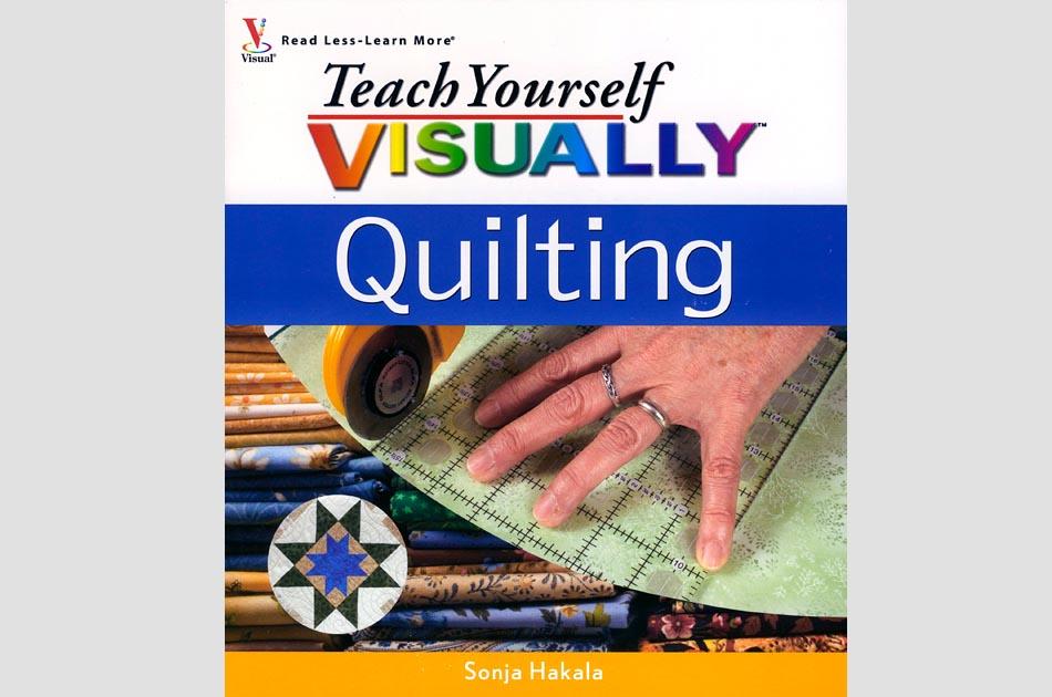 teach-yourself-visually-quilting-sonja-hakala-geoff-hansen